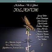 Sullivan: Iolanthe, or The Peer and the Peri [1958], Vol. 1 by Glyndebourne Festival Chorus