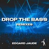 Drop The Bass [Remixes] by Edgard Jaude