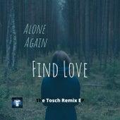 Find Love (The Tosch Remix EP) de Alone Again