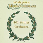 Wish you a Merry Christmas by 101 Strings Orchestra