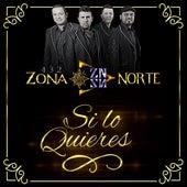 Si Lo Quieres by 432 Zona Norte