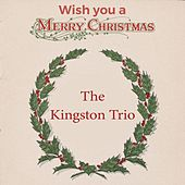 Wish you a Merry Christmas by The Kingston Trio