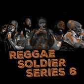Reggae Soldier Series 6 by Various Artists