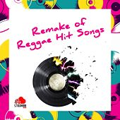 Remake Of Reggae Hit Songs by Various Artists