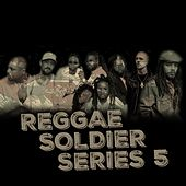 Reggae Soldier Series 5 von Various Artists