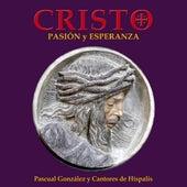 Cristo. Pasión y Esperanza (Versión Extendida 2019) by Pascual González