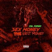 Sex Money the Best Money by YSL Fargo