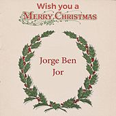 Wish you a Merry Christmas de Jorge Ben Jor