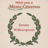 Wish you a Merry Christmas by Jimmy Witherspoon