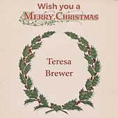 Wish you a Merry Christmas von Teresa Brewer