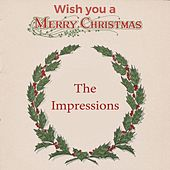 Wish you a Merry Christmas by The Impressions