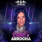 #Agorapronto - Ao Vivo 10 Horas de Arrocha by Anna Catarina