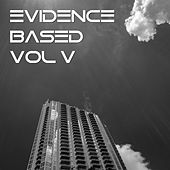 Evidence Based Vol. 5 by Various Artists