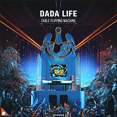 Table Flipping Machine von Dada Life