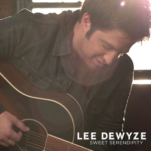 Sweet Serendipity by Lee DeWyze