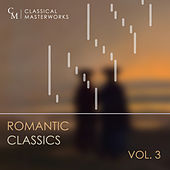 Classical Masterworks: Romantic Classics, Vol. 3 by Various Artists