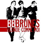 Blonde comme moi (Edition Deluxe) by BB Brunes