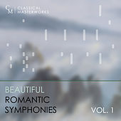 Classical Masterworks: Beautiful Romantic Symphonies, Vol. 1 by Various Artists