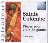 Sainte Colombe: Pièces Pour Viole De Gambe de Hille Perl