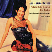 Prokofiev: Violin Concertos Nos. 1 & 2; Five Melodies by Anne Akiko Meyers