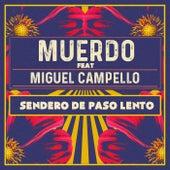 Sendero de paso lento (feat. Miguel Campello) by Muerdo