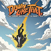 Down Like That (feat. Rick Ross, Lil Baby & S-X) by KSI