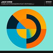 Familiar Strangers (feat. Rothwell) by Jack Wins