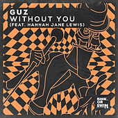 Without You (feat. Hannah Jane Lewis) by Guz