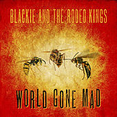 World Gone Mad von Blackie and the Rodeo Kings