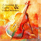 Amazing Cello & Violin Melodies by Various Artists
