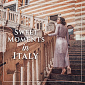 Sweet Moments in Italy de Various Artists