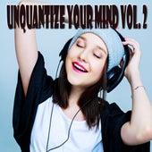 Unquantize Your Mind, Vol. 2 de Various Artists