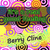 It's a Real Good Feeling von Berry Cline