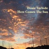 Here Comes the Sun de Denis Turbide