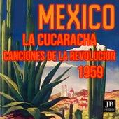 La Cucaracha Canciones de la Revolucion Mexicana 1959 (Mexico) von Cuco Sanchez