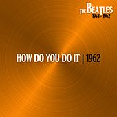 How Do You Do It by The Beatles