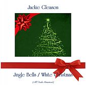 Jingle Bells / White Christmas (All Tracks Remastered) by Jackie Gleason