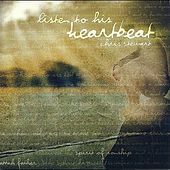 Listen to HIs Heartbeat by Chris Stewart