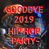 Goodbye 2019 Hip Hop Party de Various Artists