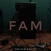 Here to be with you (Demo) by The Fam