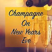 Champagne On New Years Eve de Various Artists