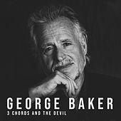 3 Chords And The Devil by George Baker