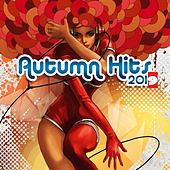 Autumn Hits 2019 by Various Artists