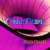 Cuban Fiebre di Miko Creed