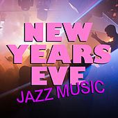 New Years Eve Jazz Music di Various Artists
