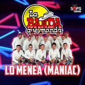 Lo Menea (Maniac) von La Banda Que Manda