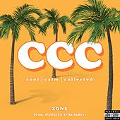 CCC (Cool Calm Collected) by Zone