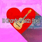 10 Chords of Latin Spell by Instrumental