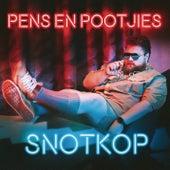 Pens En Pootjies von Snotkop