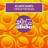 Turn Up The Music by Atlantic Bumps